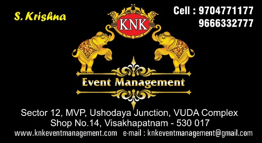 KNK Event ManagementShop No.14, VUDA Complex, Sector 12, MVP Colony, Ushodaya junction,Ushodaya